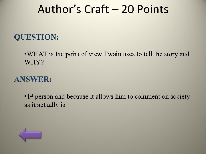 Author's Craft – 20 Points QUESTION: • WHAT is the point of view Twain
