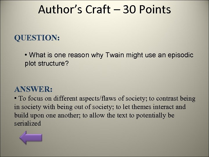 Author's Craft – 30 Points QUESTION: • What is one reason why Twain might