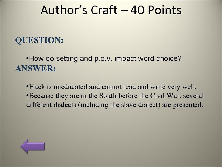 Author's Craft – 40 Points QUESTION: • How do setting and p. o. v.