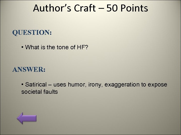 Author's Craft – 50 Points QUESTION: • What is the tone of HF? ANSWER: