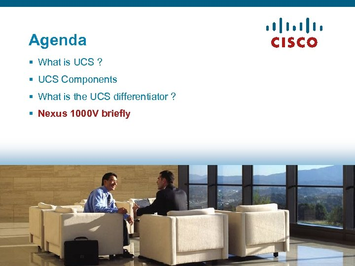 Agenda § What is UCS ? § UCS Components § What is the UCS