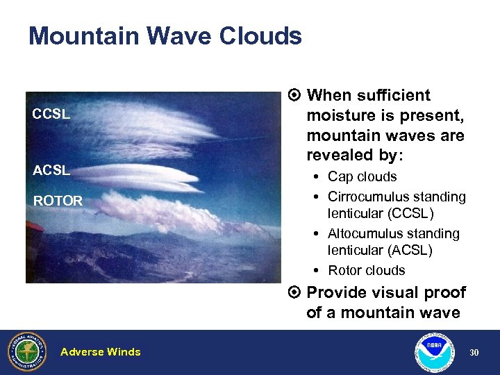 Mountain Wave Clouds CCSL ACSL ROTOR When sufficient moisture is present, mountain waves are