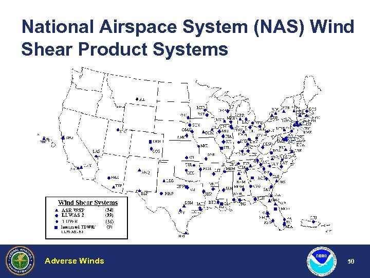 National Airspace System (NAS) Wind Shear Product Systems Adverse Winds Hazardous Weather 50