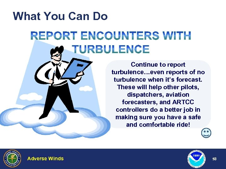 What You Can Do Continue to report turbulence…even reports of no turbulence when it's