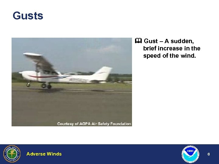 Gusts Gust – A sudden, brief increase in the speed of the wind. Adverse