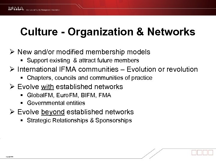 Culture - Organization & Networks Ø New and/or modified membership models § Support existing