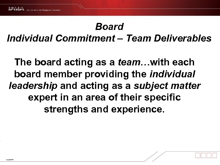 Board Individual Commitment – Team Deliverables The board acting as a team…with each board