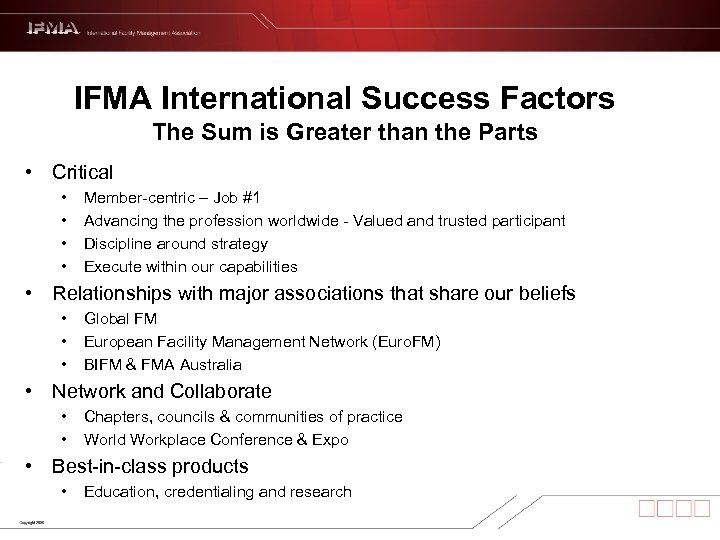 IFMA International Success Factors The Sum is Greater than the Parts • Critical •