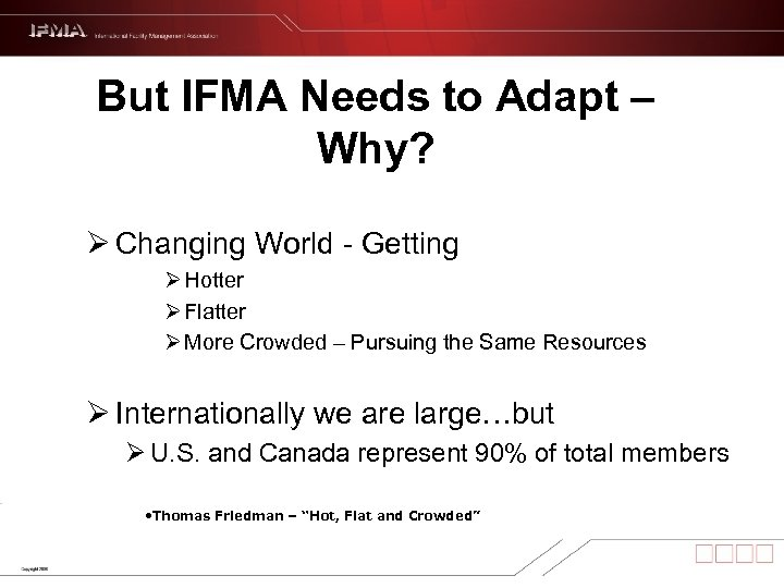 But IFMA Needs to Adapt – Why? Ø Changing World - Getting Ø Hotter