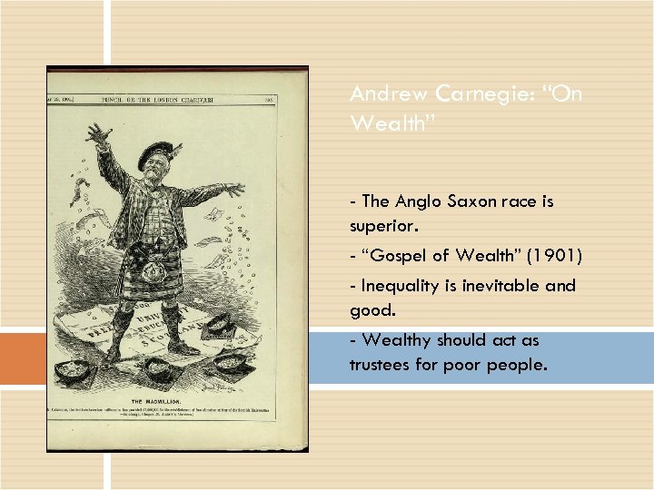 """Andrew Carnegie: """"On Wealth"""" - The Anglo Saxon race is superior. - """"Gospel of"""