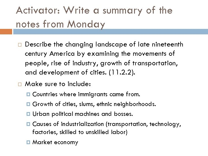Activator: Write a summary of the notes from Monday Describe the changing landscape of