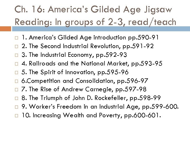 Ch. 16: America's Gilded Age Jigsaw Reading: In groups of 2 -3, read/teach 1.