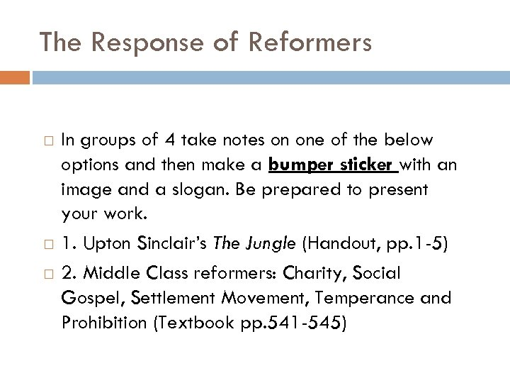The Response of Reformers In groups of 4 take notes on one of the