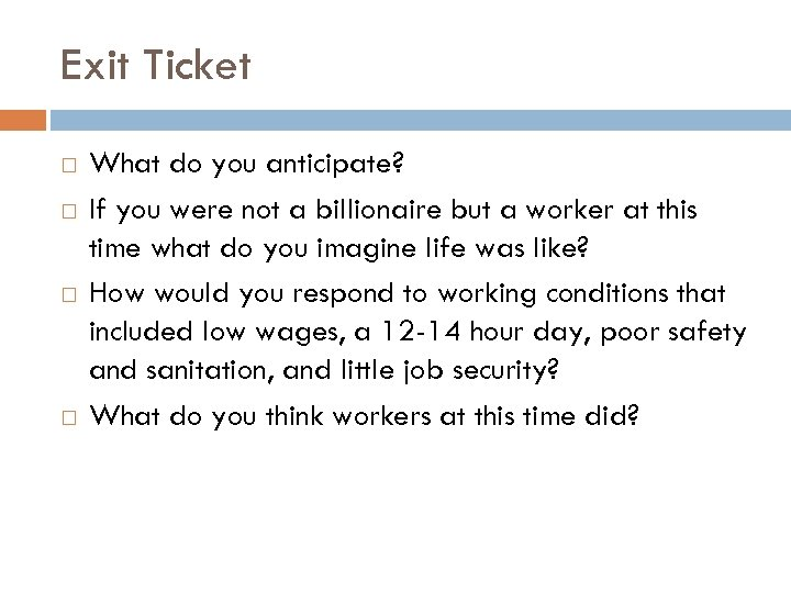 Exit Ticket What do you anticipate? If you were not a billionaire but a