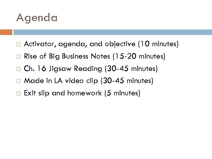 Agenda Activator, agenda, and objective (10 minutes) Rise of Big Business Notes (15 -20