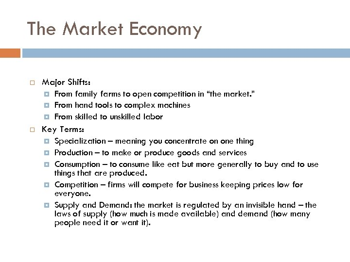 """The Market Economy Major Shifts: From family farms to open competition in """"the market."""