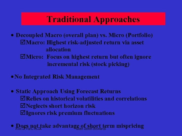 Traditional Approaches · Decoupled Macro (overall plan) vs. Micro (Portfolio) þ Macro: Highest risk-adjusted
