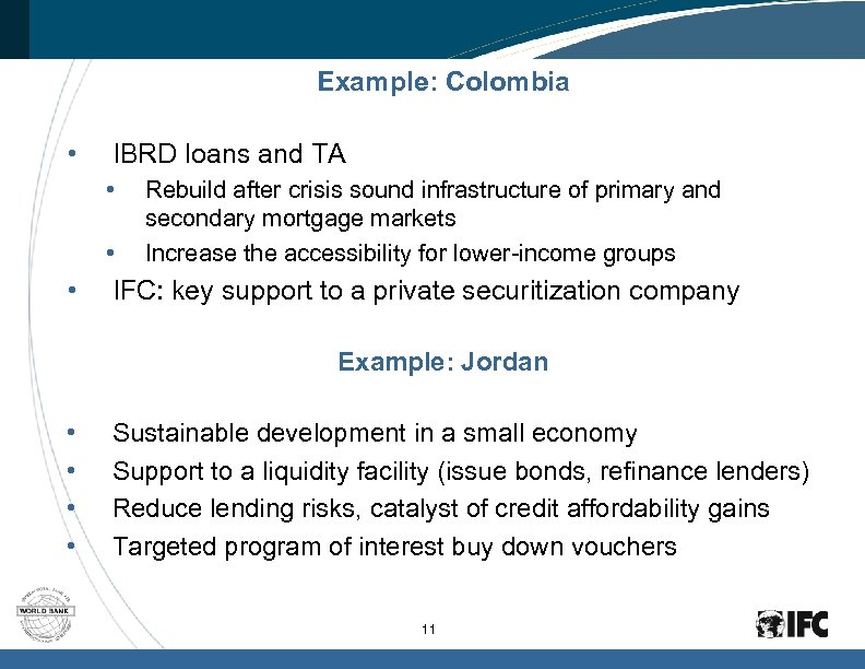 Example: Colombia • IBRD loans and TA • • • Rebuild after crisis sound