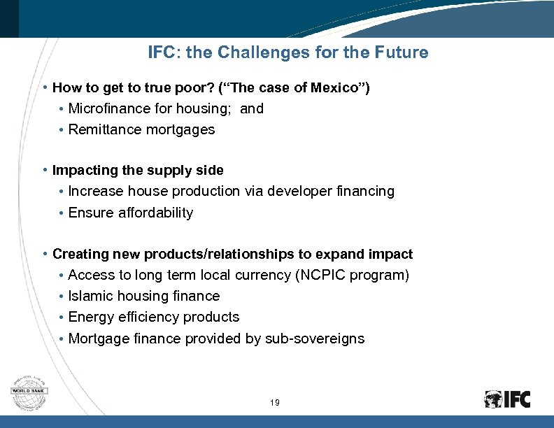 "IFC: the Challenges for the Future • How to get to true poor? (""The"