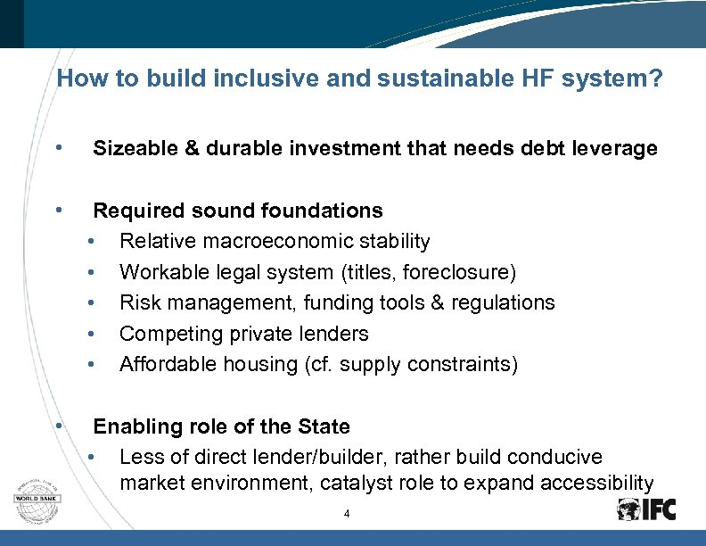 How to build inclusive and sustainable HF system? • Sizeable & durable investment that