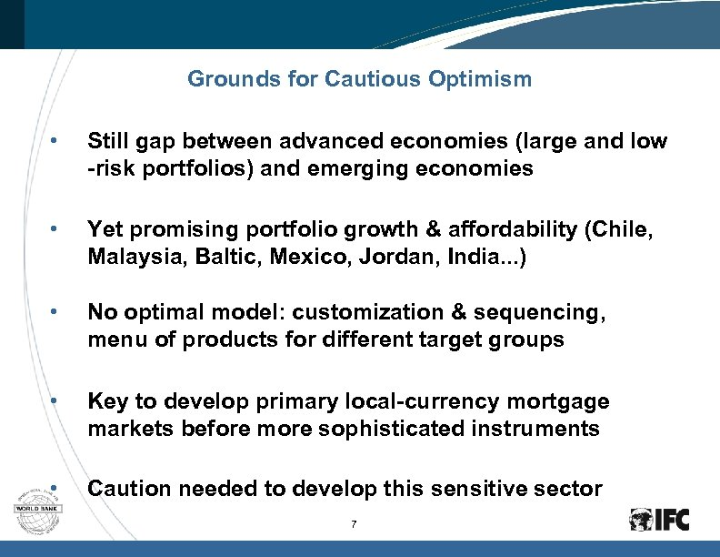 Grounds for Cautious Optimism • Still gap between advanced economies (large and low -risk