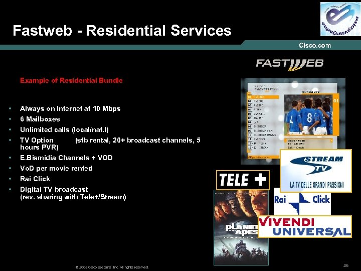 Fastweb - Residential Services Example of Residential Bundle • • Always on Internet at