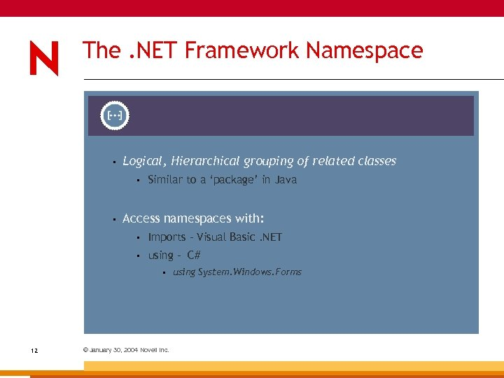 The. NET Framework Namespace • Logical, Hierarchical grouping of related classes • • Similar