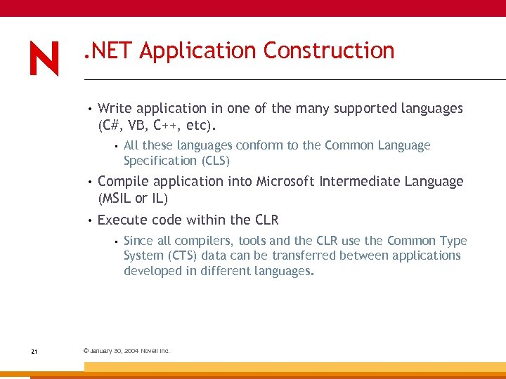 . NET Application Construction • Write application in one of the many supported languages