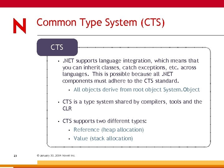 Common Type System (CTS) CTS • . NET supports language integration, which means that