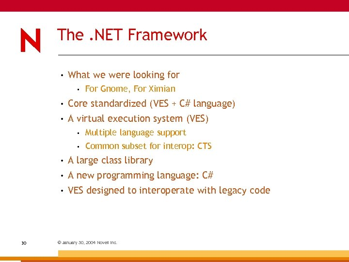 The. NET Framework • What we were looking for • For Gnome, For Ximian