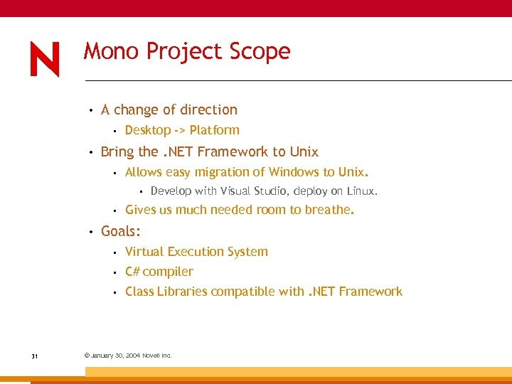 Mono Project Scope • A change of direction • • Desktop -> Platform Bring
