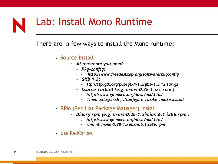 Lab: Install Mono Runtime There a few ways to install the Mono runtime: •