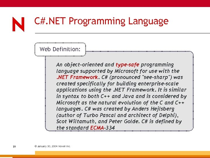 C#. NET Programming Language Web Definition: An object-oriented and type-safe programming language supported by