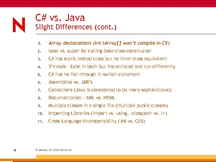 C# vs. Java Slight Differences (cont. ) 1. 2. base vs. super for calling