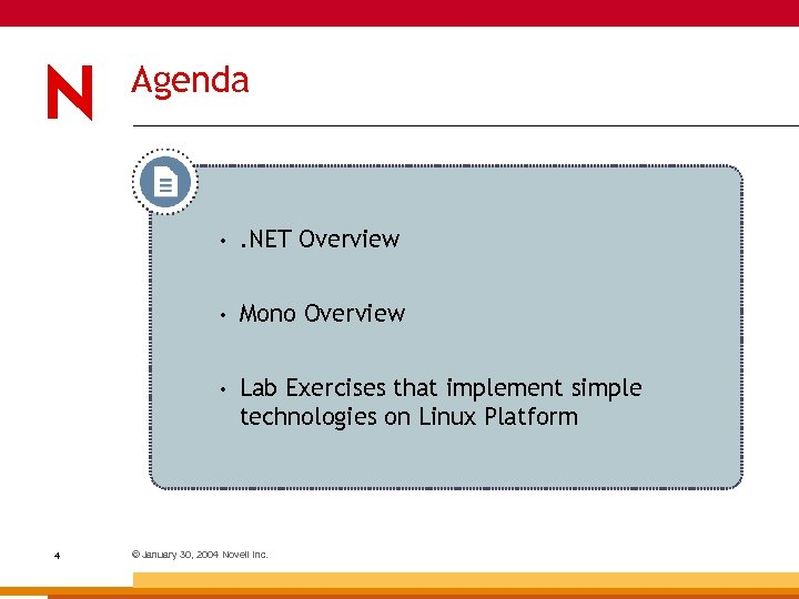 Agenda • • Mono Overview • 4 . NET Overview Lab Exercises that implement