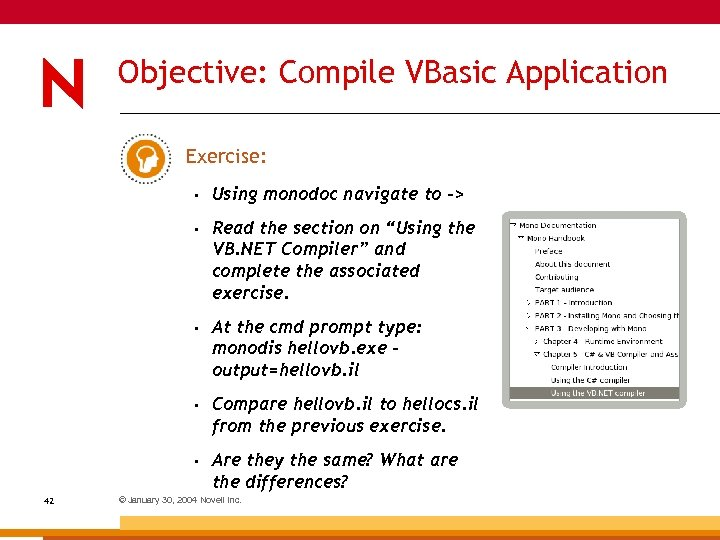 "Objective: Compile VBasic Application Exercise: • • Read the section on ""Using the VB."