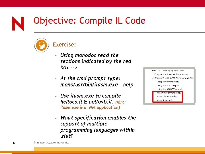 Objective: Compile IL Code Exercise: • Using monodoc read the sections indicated by the