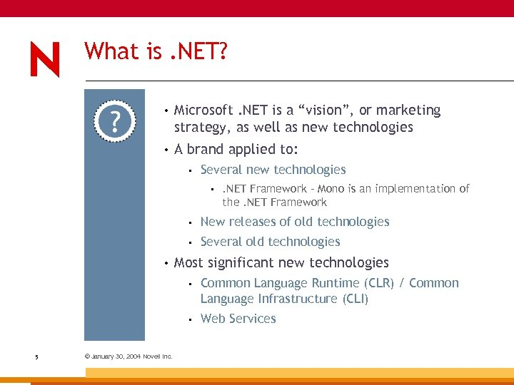 "What is. NET? • Microsoft. NET is a ""vision"", or marketing strategy, as well"