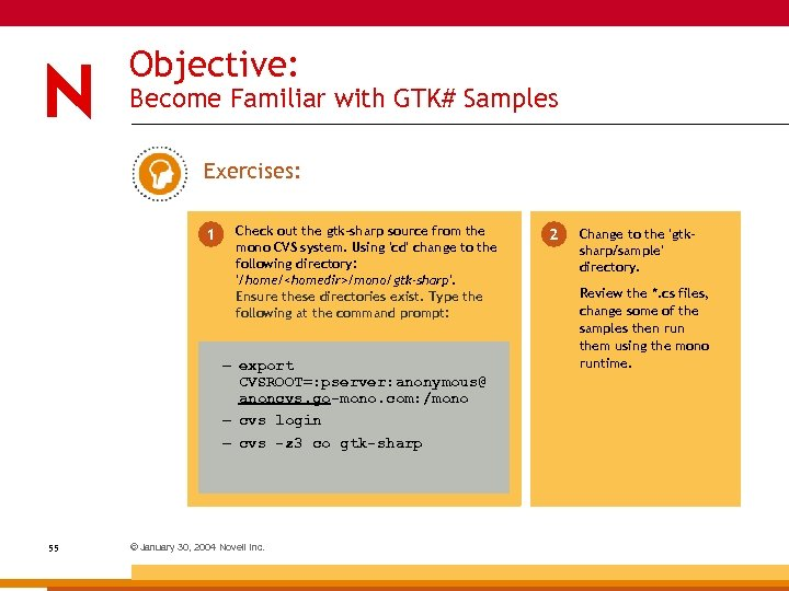 Objective: Become Familiar with GTK# Samples Exercises: 1 Check out the gtk-sharp source from