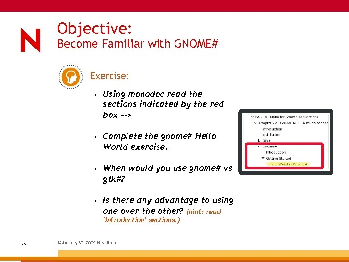 Objective: Become Familiar with GNOME# Exercise: • Using monodoc read the sections indicated by