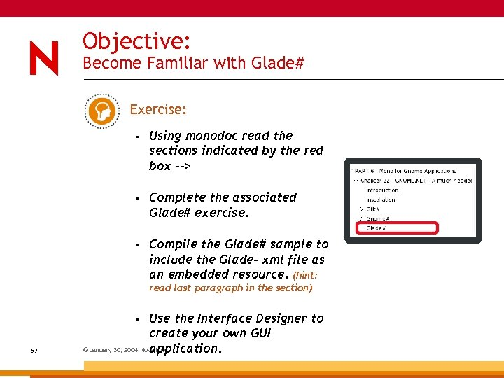 Objective: Become Familiar with Glade# Exercise: • Using monodoc read the sections indicated by