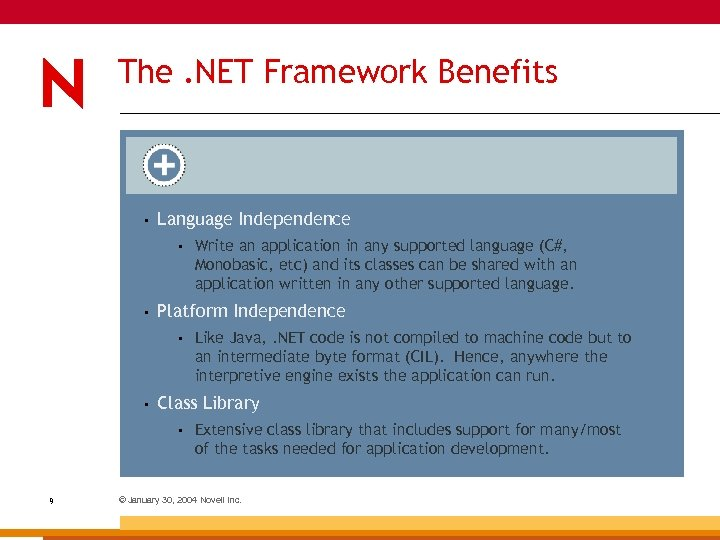 The. NET Framework Benefits • Language Independence • • Platform Independence • • Like