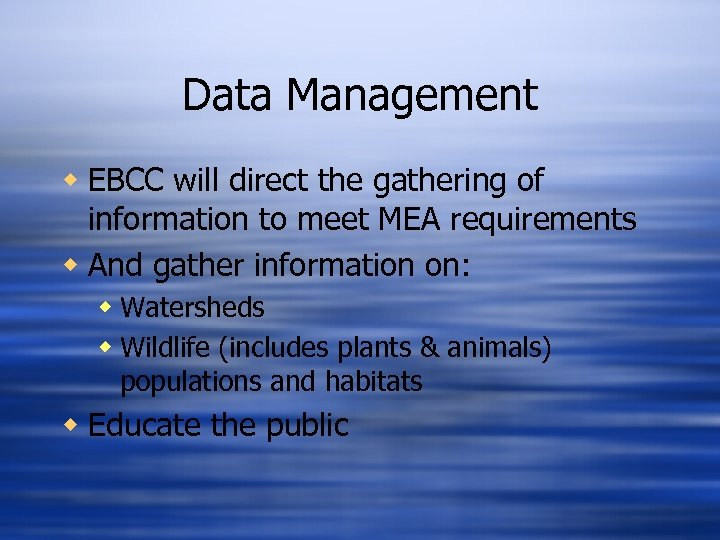 Data Management w EBCC will direct the gathering of information to meet MEA requirements