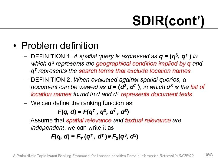 SDIR(cont') • Problem definition – DEFINITION 1. A spatial query is expressed as q