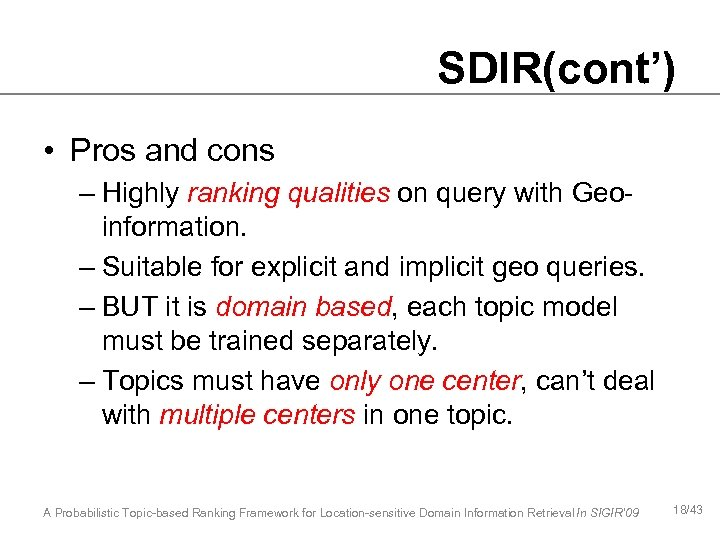 SDIR(cont') • Pros and cons – Highly ranking qualities on query with Geoinformation. –
