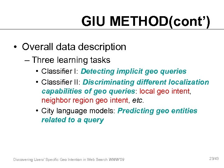 GIU METHOD(cont') • Overall data description – Three learning tasks • Classifier I: Detecting