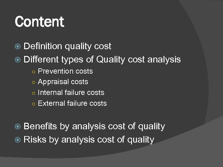 Content Definition quality cost Different types of Quality cost analysis ○ Prevention costs ○