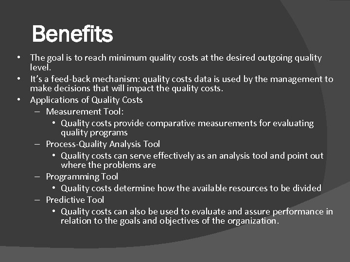 Benefits • The goal is to reach minimum quality costs at the desired outgoing