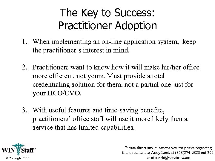 The Key to Success: Practitioner Adoption 1. When implementing an on-line application system, keep