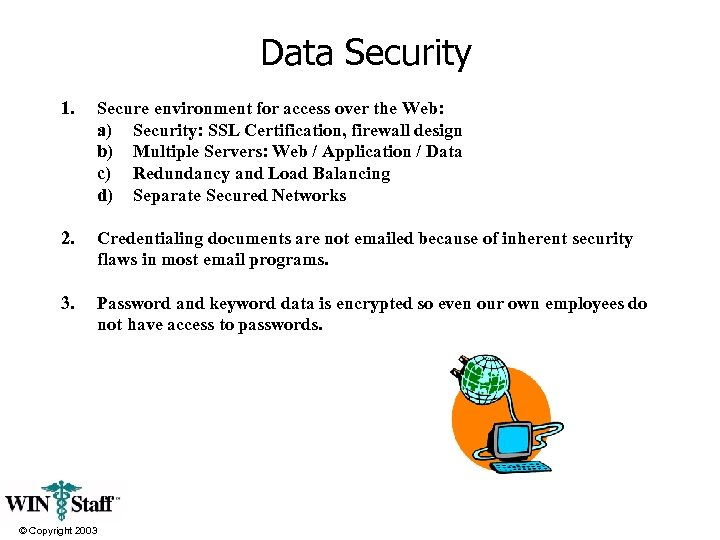Data Security 1. Secure environment for access over the Web: a) Security: SSL Certification,